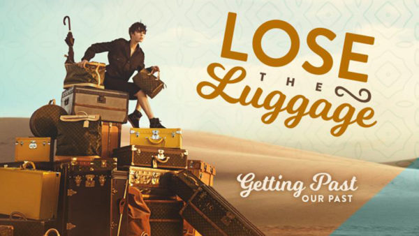 Lose the Luggage
