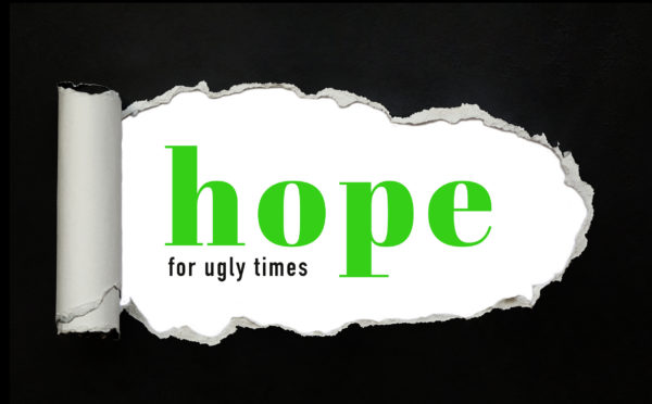 Hope For Ugly Times